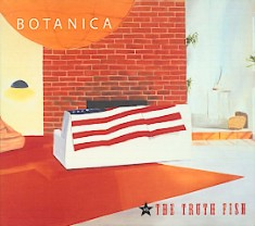 Botanica Vs Truth Fish