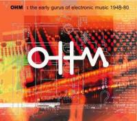 OHM: Early Gurus Of Electronic Music (Ellipsis Arts, 2000)